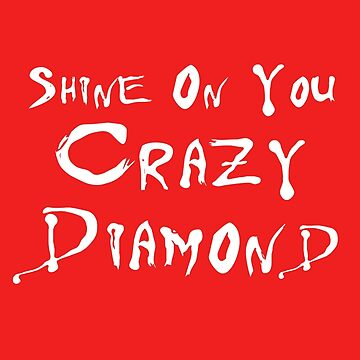Pink Floyd - Shine On You Crazy Diamond by amzyydoodles