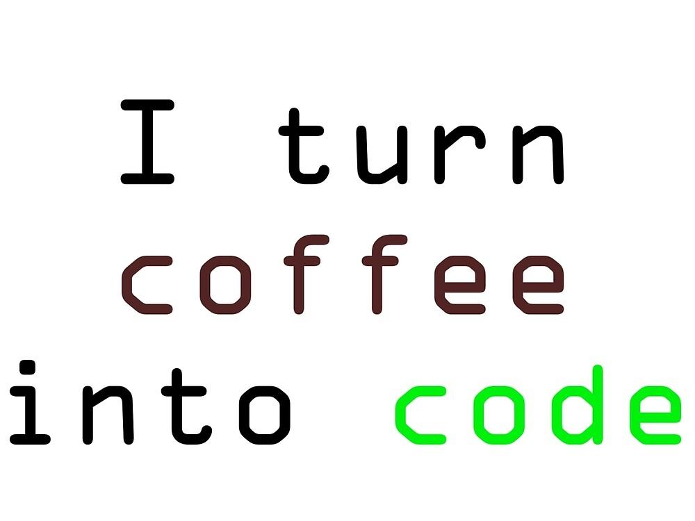 I turn coffee into code by loganchristine