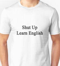 Shut Up Learn English  T-Shirt