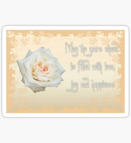 May The Years Ahead Be Filled With Joy and Happiness Sticker