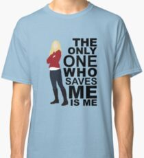 Emma Swan - Only One Who Saves ME Classic T-Shirt