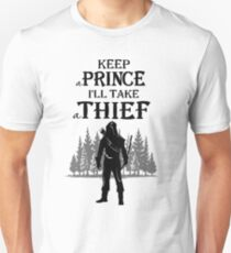 Keep a Prince I'll take a Thief Funny Parody Unisex T-Shirt