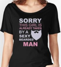 Sorry, this girl is already taken by a sexy bearded man Women's Relaxed Fit T-Shirt