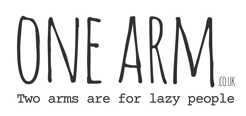 One Arm Merchandise by peterlangdown