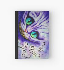 """""""We're all mad here"""" Hardcover Journal"""