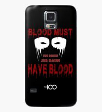 Blood Must Have Blood Case/Skin for Samsung Galaxy