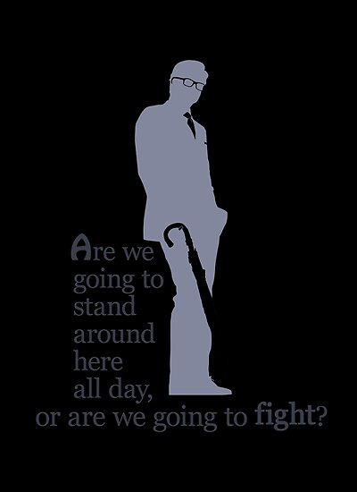 Quotes And Quips Stand Around Or Fight Posters By Melisaongmiqin