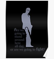 Quotes and quips - stand around or fight Poster