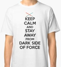 Keep Calm Dark Side Classic T-Shirt