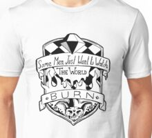 Some Men Just Want To Watch The World Burn - Black and White Unisex T-Shirt