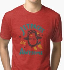 Jetpacks are Awesome Tri-blend T-Shirt