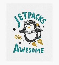 Jetpacks are Awesome Photographic Print