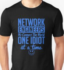 Network Engineer - We Connect The World Unisex T-Shirt