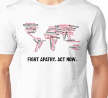 Fight apathy. Act Now! Unisex T-Shirt