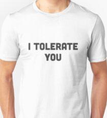 I Tolerate YouT Shirt Unisex