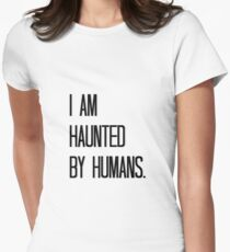 Haunted by Humans Womens Fitted T-Shirt