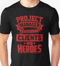 Project Manager Heroes Unisex T-Shirt