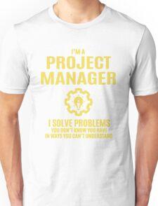 Project Manager I Sovle Problems Unisex T-Shirt