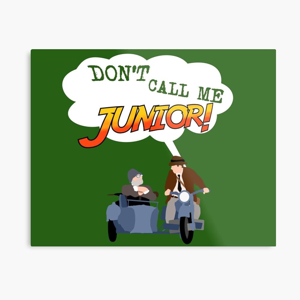 Ruf mich nicht Junior an! Metallbild