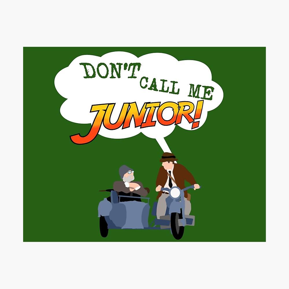 Ruf mich nicht Junior an! Fotodruck