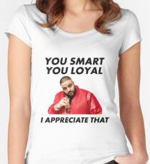 You Smart, You Loyal Women's Fitted Scoop T-Shirt