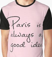 Paris is Always a Good Idea Graphic T-Shirt