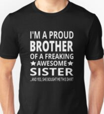 I'm A Proud Brother Of A Freaking Awesome Sister Unisex T-Shirt