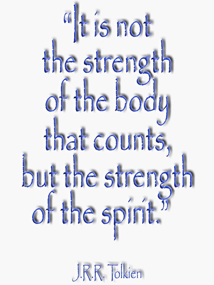 """Tolkien: """"Es zählt nicht die Stärke des Körpers, sondern die Stärke des Geistes."""" von TOMSREDBUBBLE"""