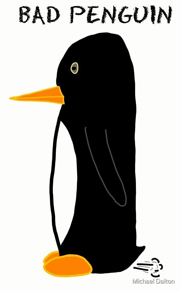 Bad Penguin by mike  dalton