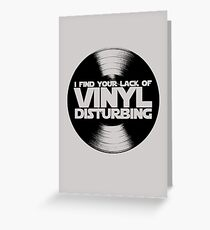 I Find Your Lack Of Vinyl Disturbing Star Wars T-shirt Greeting Card