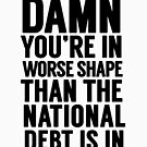 """Cabinet Battle 1- """"Damn, you're in worse shape than the national debt is in."""" by politedemon"""