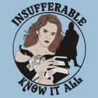 Insufferable Know-It-All by sentstarr