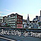 Living The Dream by rootcompass
