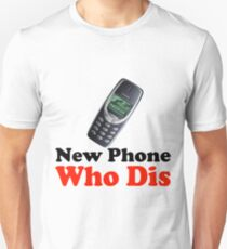 New Phone Who Dis T-Shirt