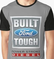 Built Ford Tough PowerStroke Diesel Graphic T-Shirt
