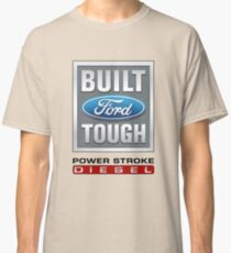 Built Ford Tough PowerStroke Diesel Classic T-Shirt