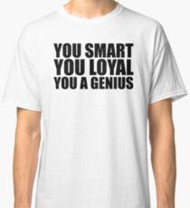 DJ Khaled Words Of Wisdom (You Smart, You Loyal, You a Genius) Classic T-Shirt