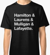Helvetica Hamilton and Laurens and Mulligan and Lafayette (White on Black) Classic T-Shirt