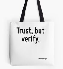 Trust, but verify. Tote Bag