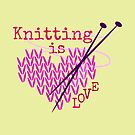 Knitting is LOVE ... by Wightstitches