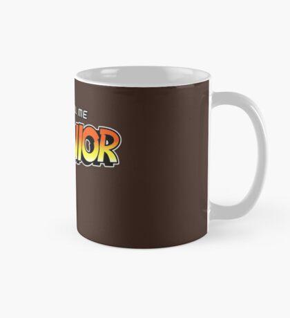 Don't Call Me Junior Mug