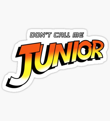 Don't Call Me Junior Sticker