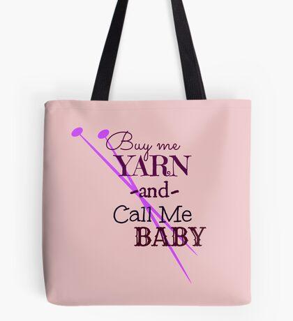 Buy Me Yarn & Call Me .... Tote Bag