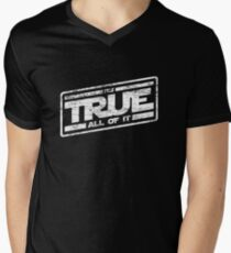 It's True - All of It (aged look) T-Shirt