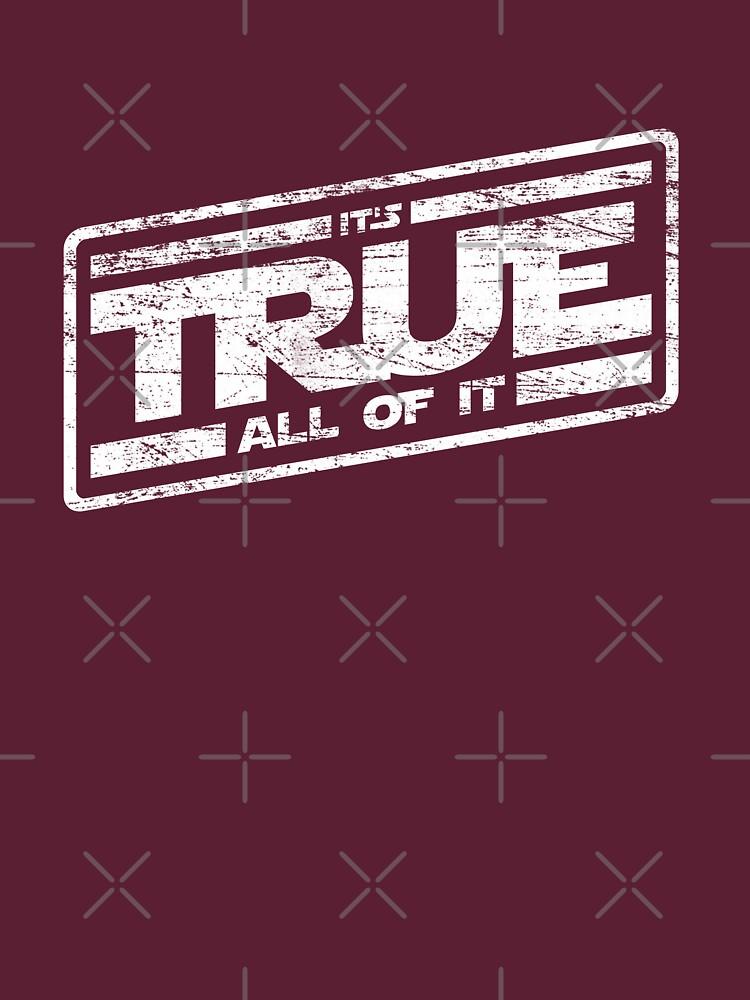 It's True - All of It (aged look) by KRDesign