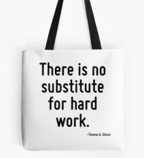 Es gibt keinen Ersatz für harte Arbeit. Tote Bag