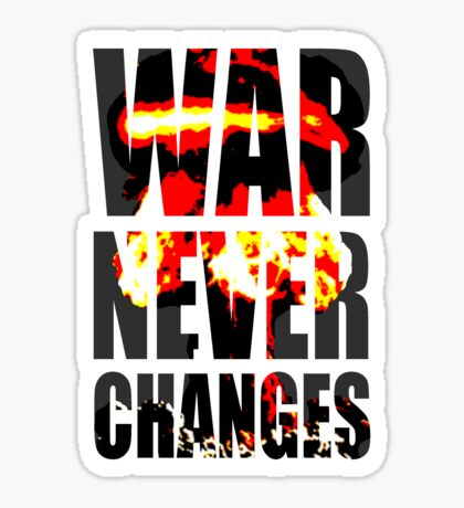 War Never Changes Sticker
