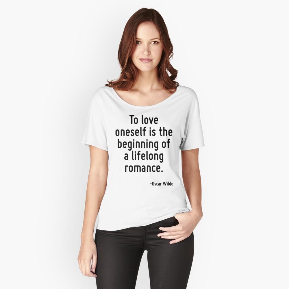 Sich selbst zu lieben ist der Beginn einer lebenslangen Romanze. Loose Fit T-Shirt