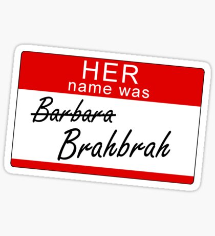 Her name was Brahbrah Sticker