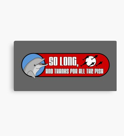 So Long and Thanks For All The Fish Canvas Print